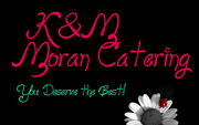 K&M Moran Catering -  You deserve the best!